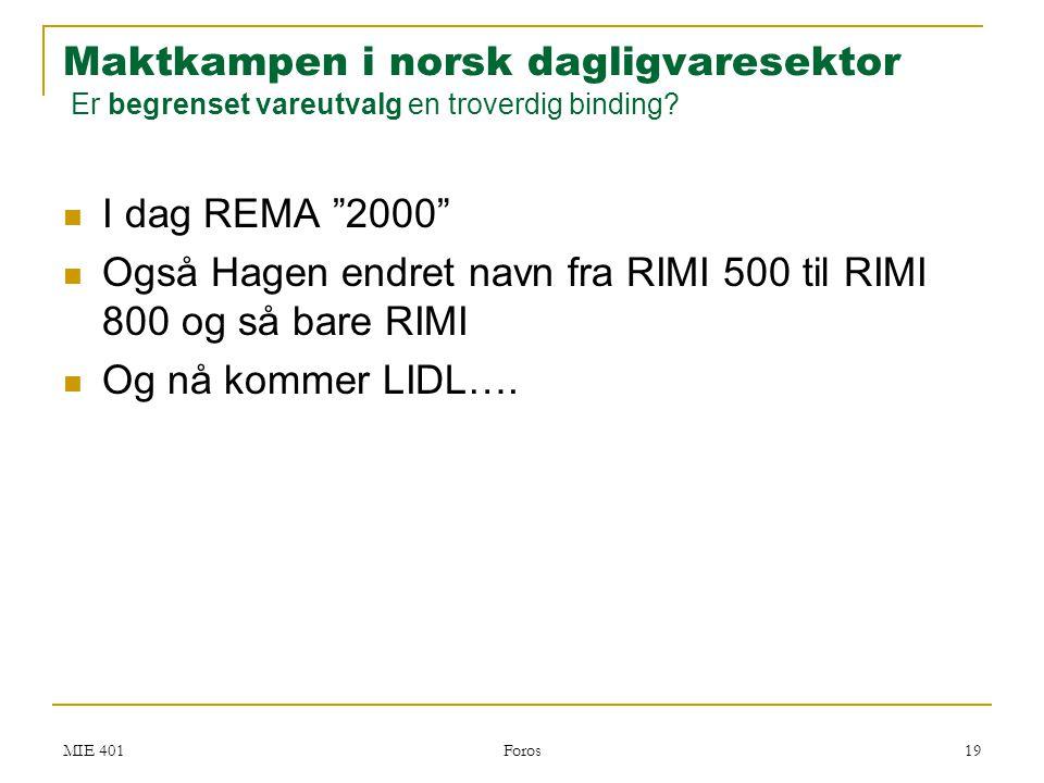 Også Hagen endret navn fra RIMI 500 til RIMI 800 og så bare RIMI