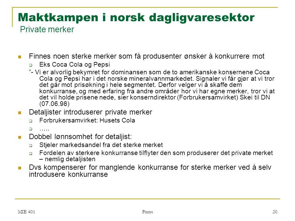 Maktkampen i norsk dagligvaresektor Private merker