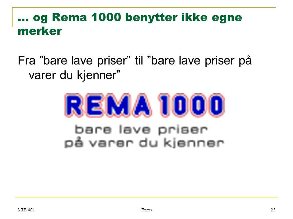 … og Rema 1000 benytter ikke egne merker