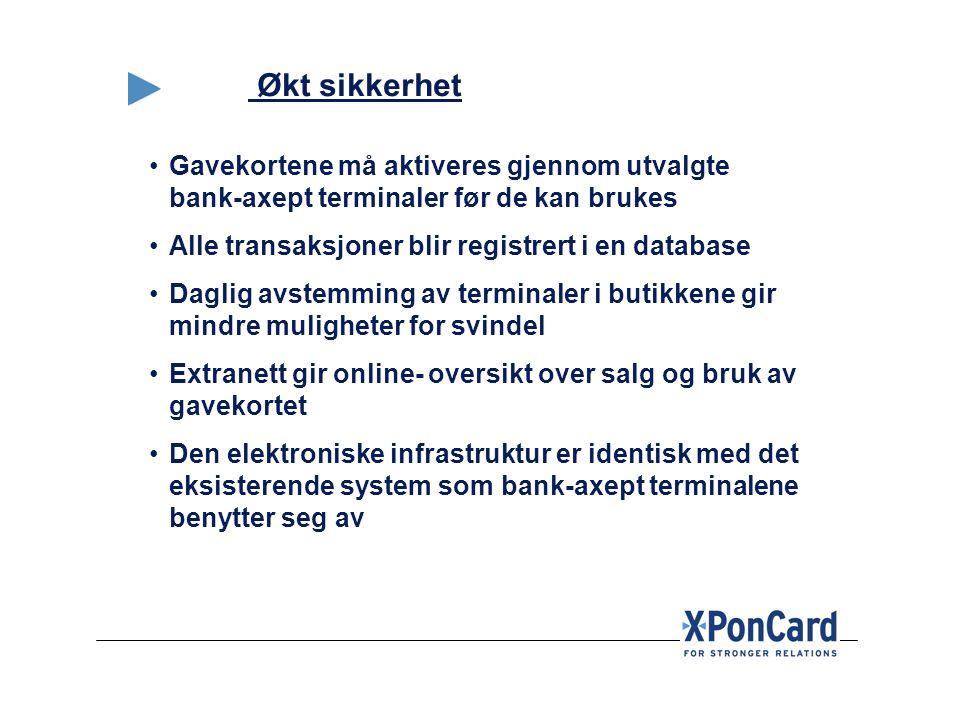 Økt sikkerhet Gavekortene må aktiveres gjennom utvalgte bank-axept terminaler før de kan brukes. Alle transaksjoner blir registrert i en database.