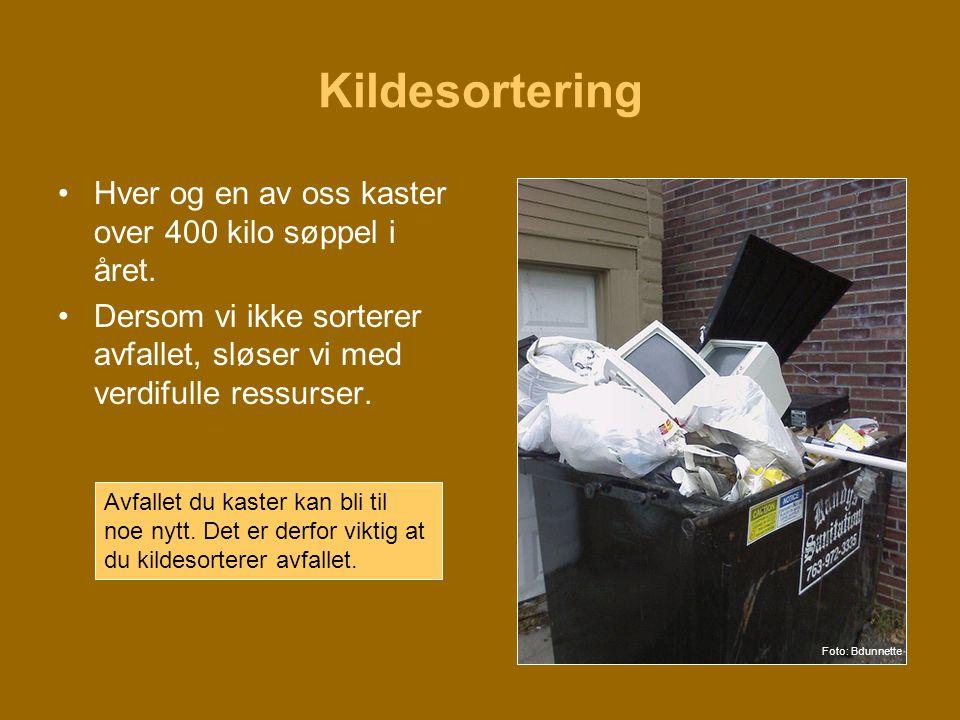 Kildesortering Hver og en av oss kaster over 400 kilo søppel i året.