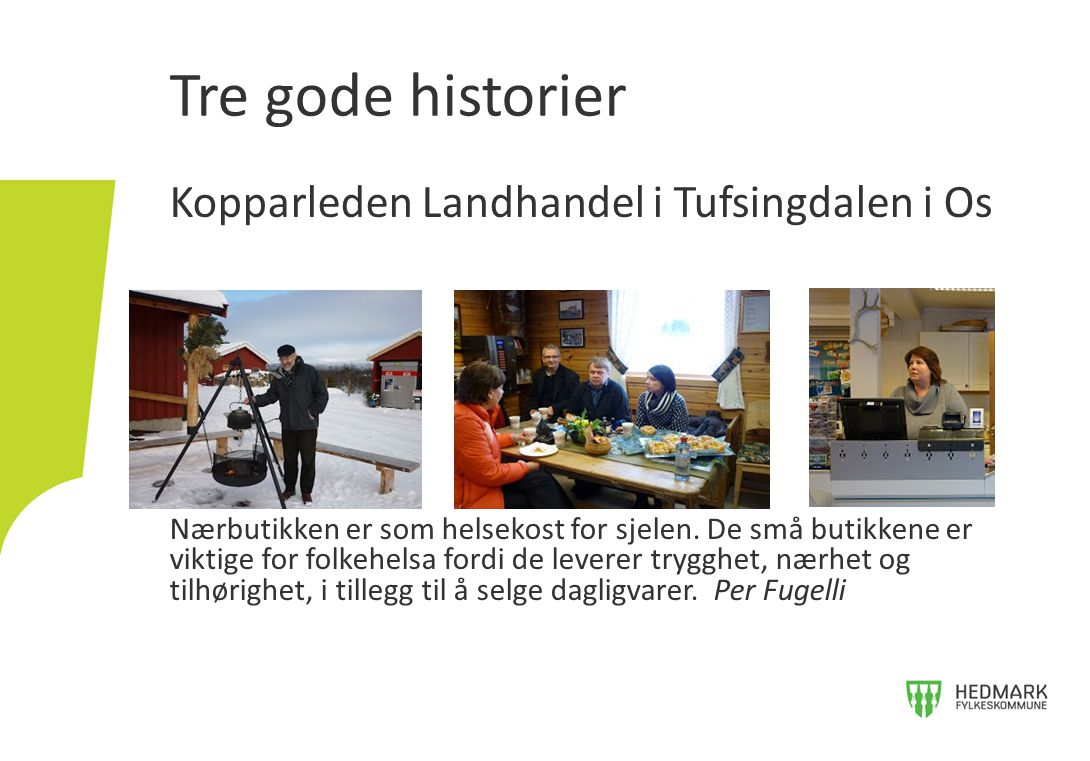 Tre gode historier Kopparleden Landhandel i Tufsingdalen i Os