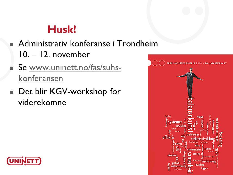 Husk! Administrativ konferanse i Trondheim 10. – 12. november