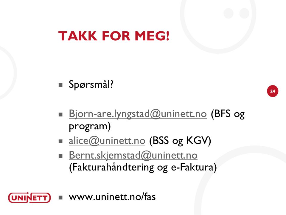 TAKK FOR MEG! Spørsmål Bjorn-are.lyngstad@uninett.no (BFS og program)