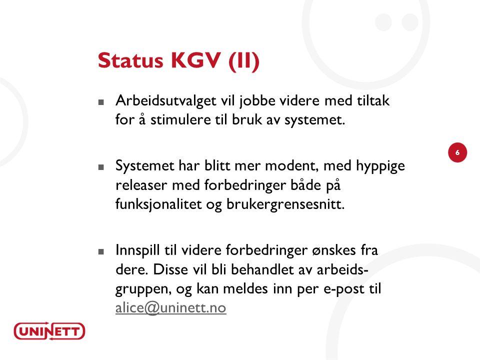 Status KGV (II) Arbeidsutvalget vil jobbe videre med tiltak for å stimulere til bruk av systemet.