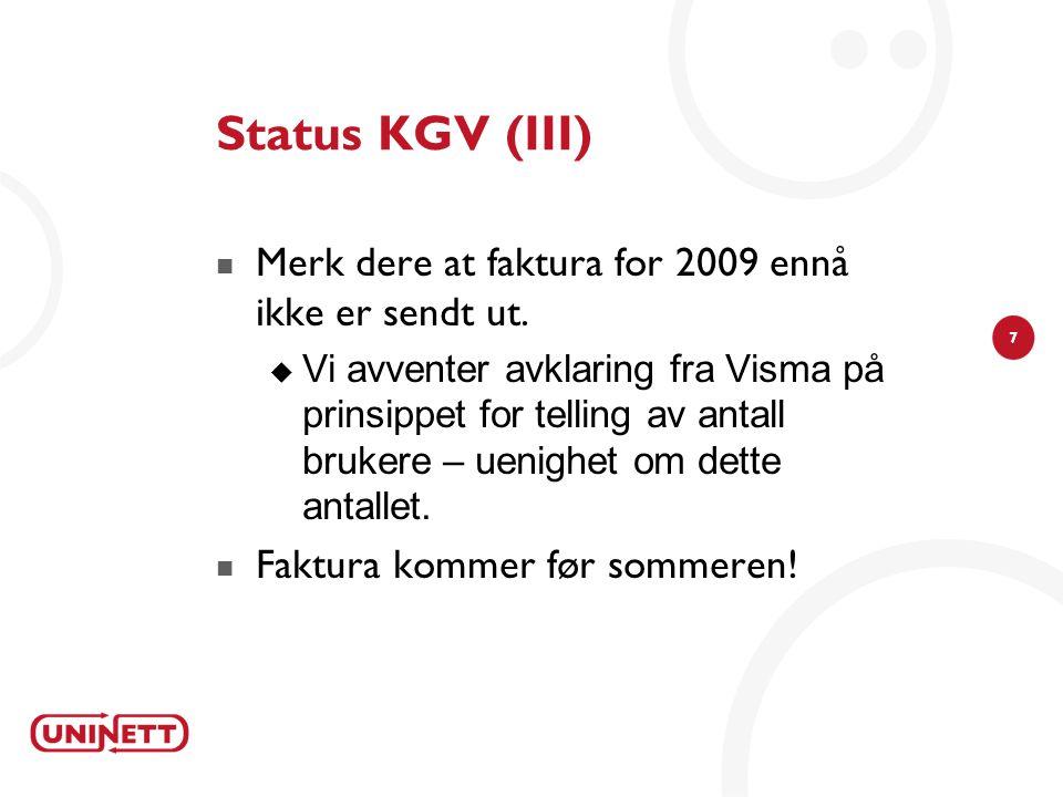 Status KGV (III) Merk dere at faktura for 2009 ennå ikke er sendt ut.