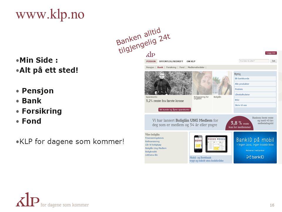 www.klp.no Banken alltid tilgjengelig 24t Min Side : Alt på ett sted!