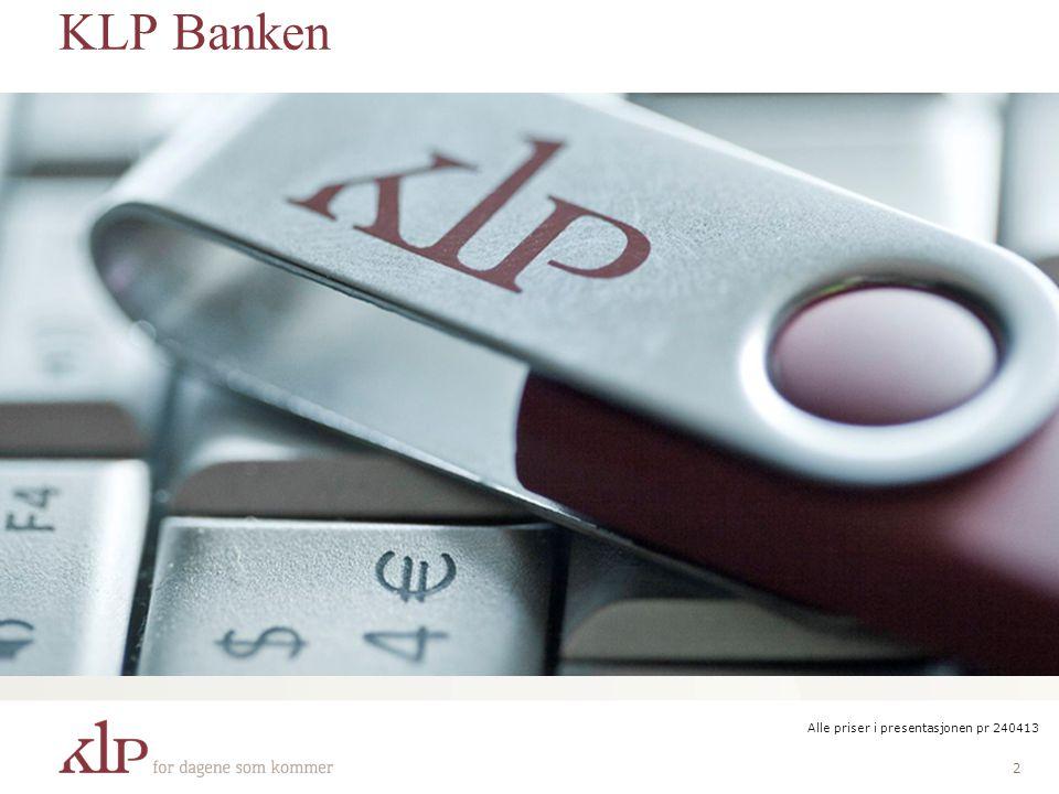 KLP Banken Presentasjon av meg! Alle priser i presentasjonen pr 240413
