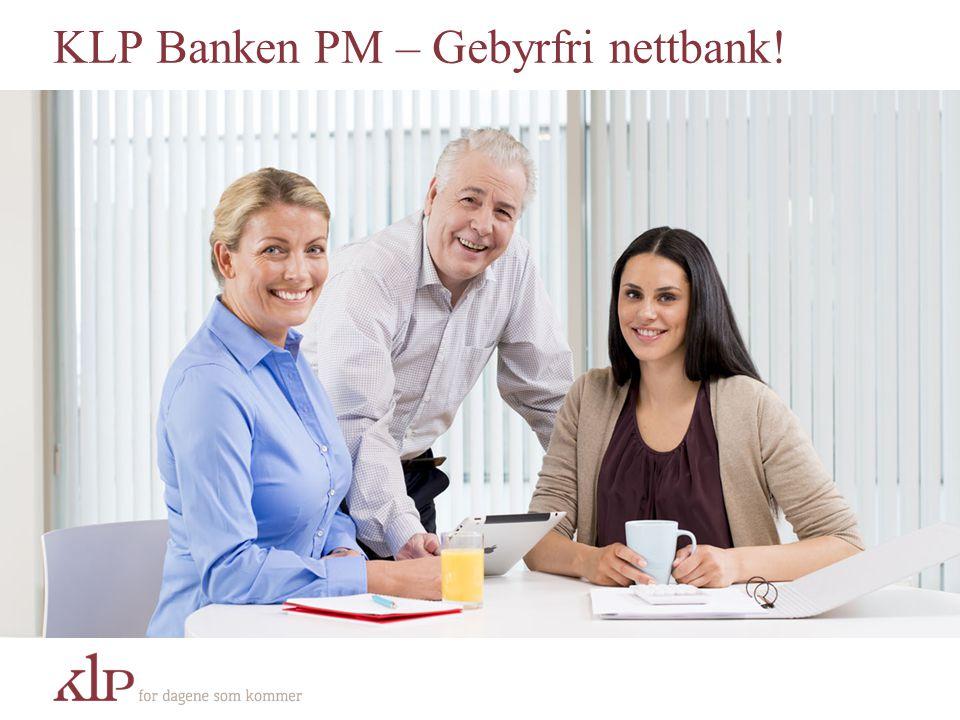 KLP Banken PM – Gebyrfri nettbank!