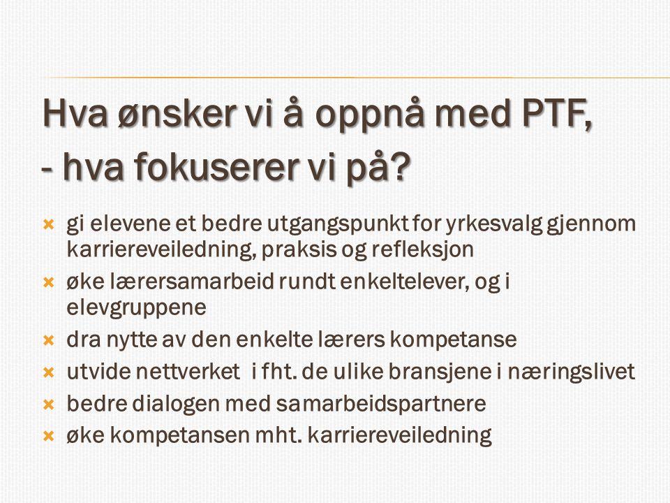 Hva ønsker vi å oppnå med PTF, - hva fokuserer vi på