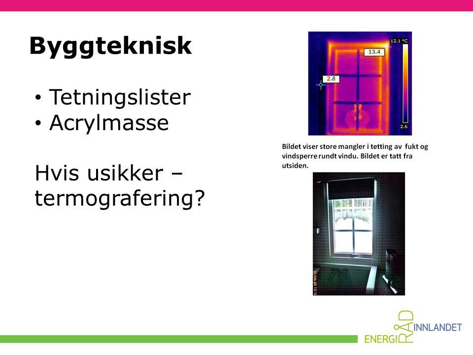 Byggteknisk Tetningslister Acrylmasse Hvis usikker – termografering