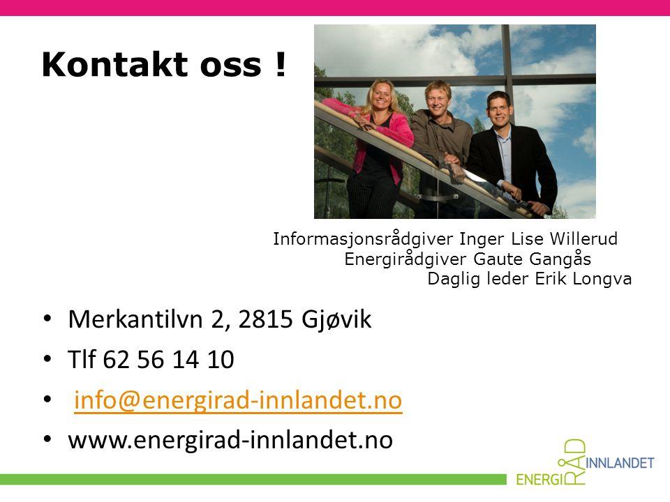 Kontakt oss ! Merkantilvn 2, 2815 Gjøvik Tlf 62 56 14 10