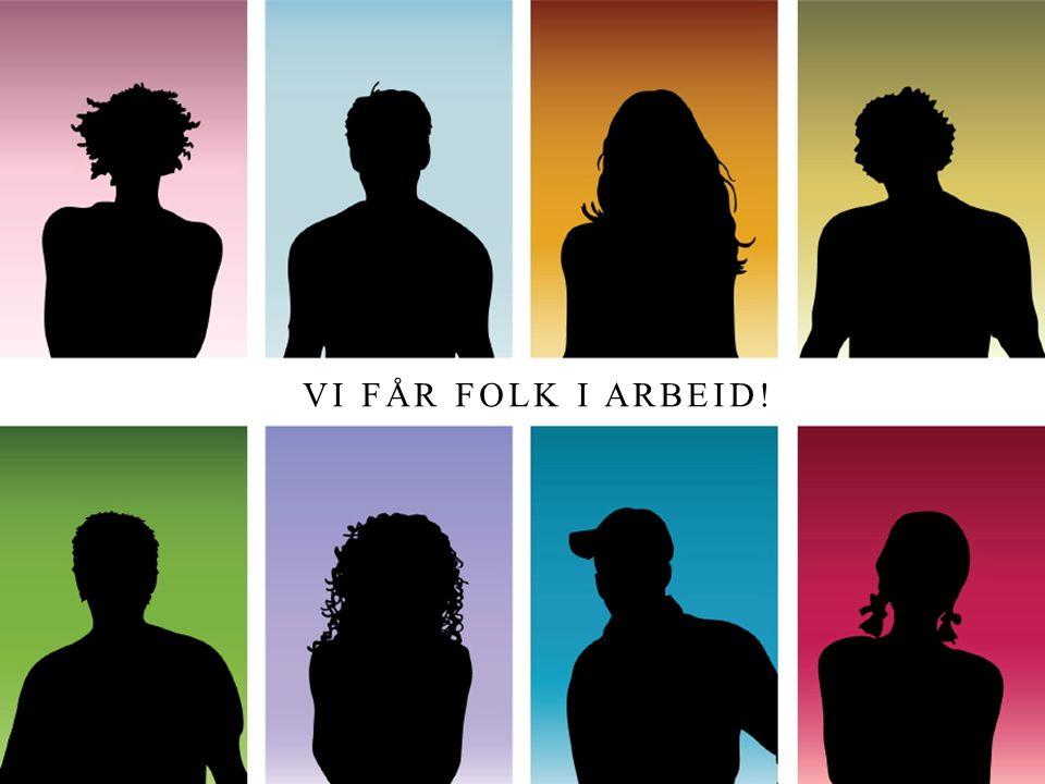 VI FÅR FOLK I ARBEID! 3. april 2017