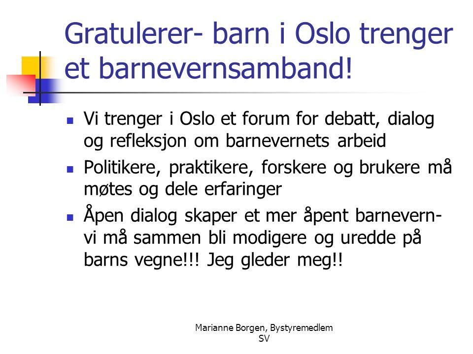 Gratulerer- barn i Oslo trenger et barnevernsamband!