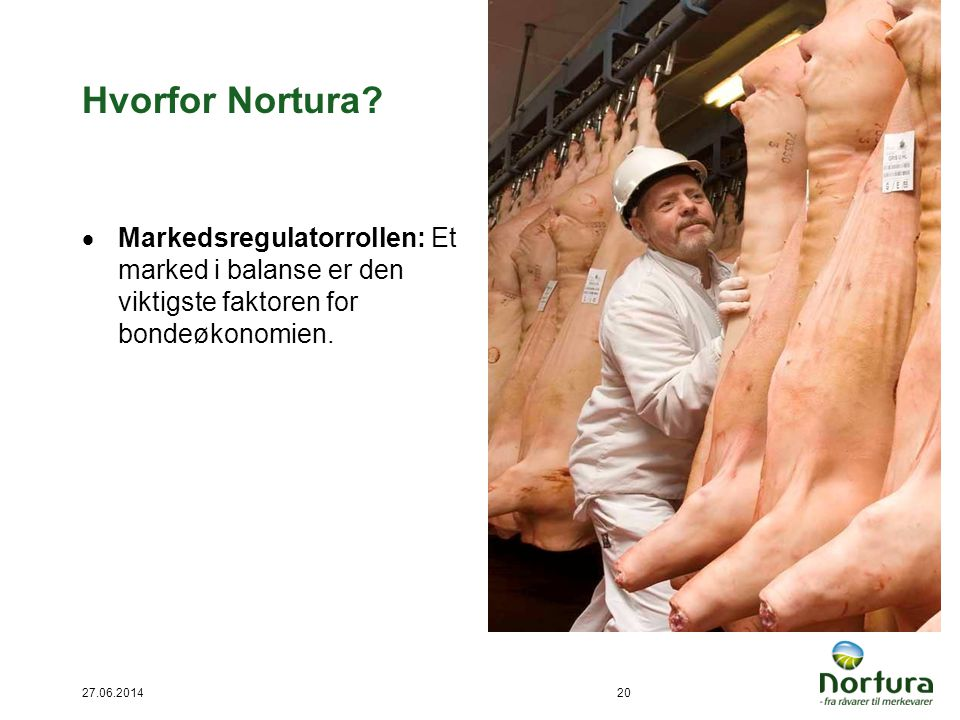 Hvorfor Nortura Markedsregulatorrollen: Et marked i balanse er den viktigste faktoren for bondeøkonomien.