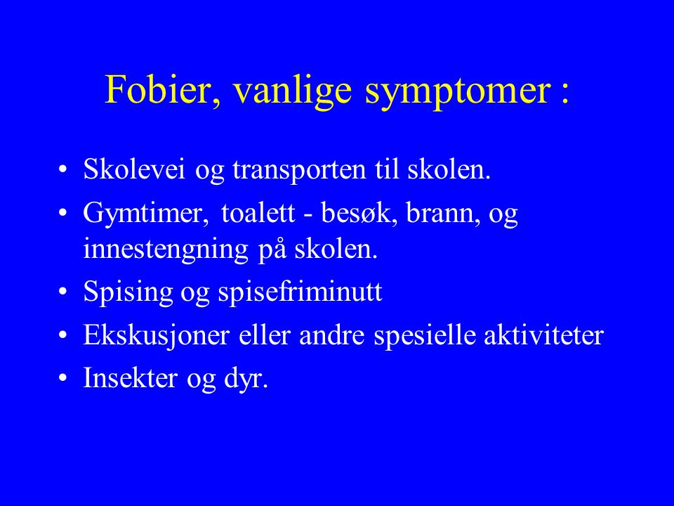 Fobier, vanlige symptomer :