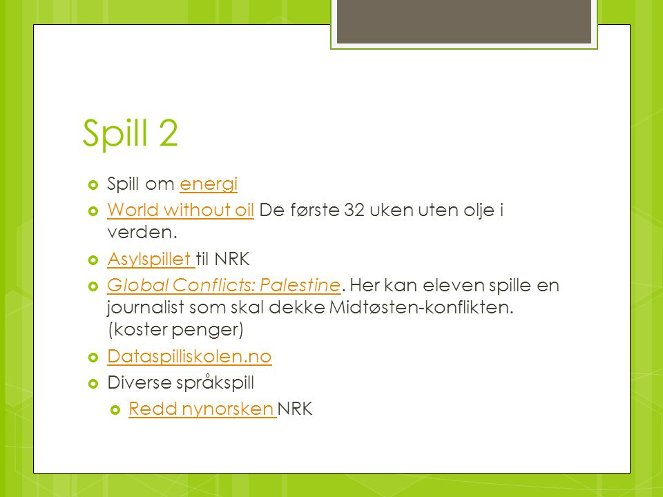 Spill 2 Spill om energi. World without oil De første 32 uken uten olje i verden. Asylspillet til NRK.