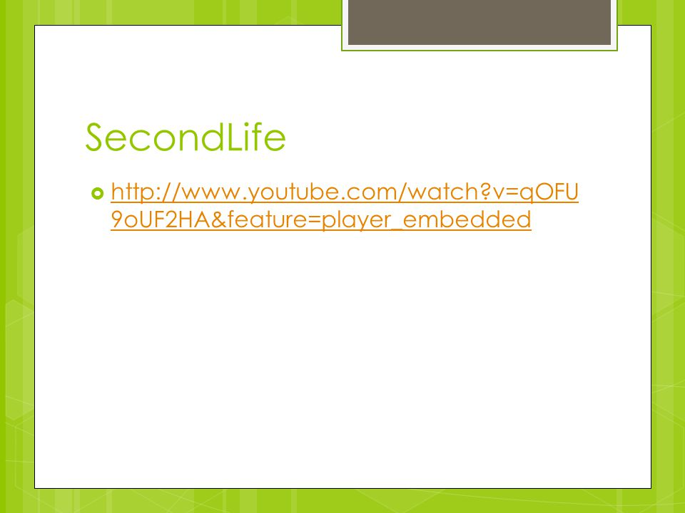 SecondLife   v=qOFU9oUF2HA&feature=player_embedded
