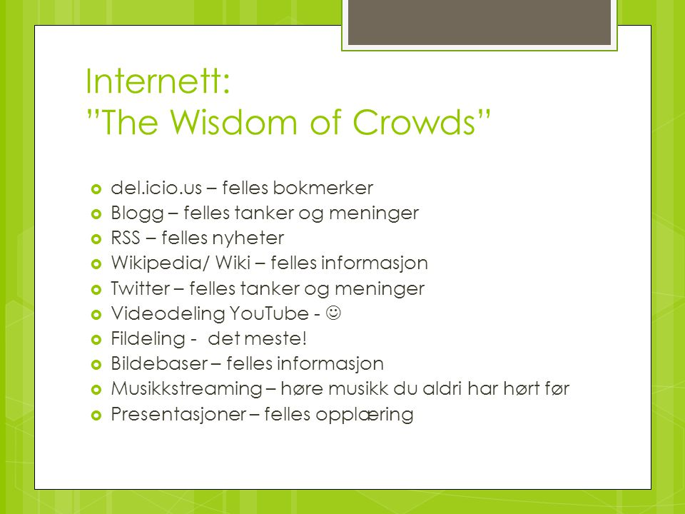 Internett: The Wisdom of Crowds