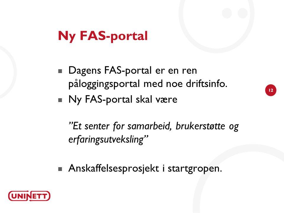 Ny FAS-portal Dagens FAS-portal er en ren påloggingsportal med noe driftsinfo.