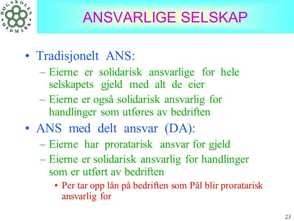 ANSVARLIGE SELSKAP Tradisjonelt ANS: ANS med delt ansvar (DA):
