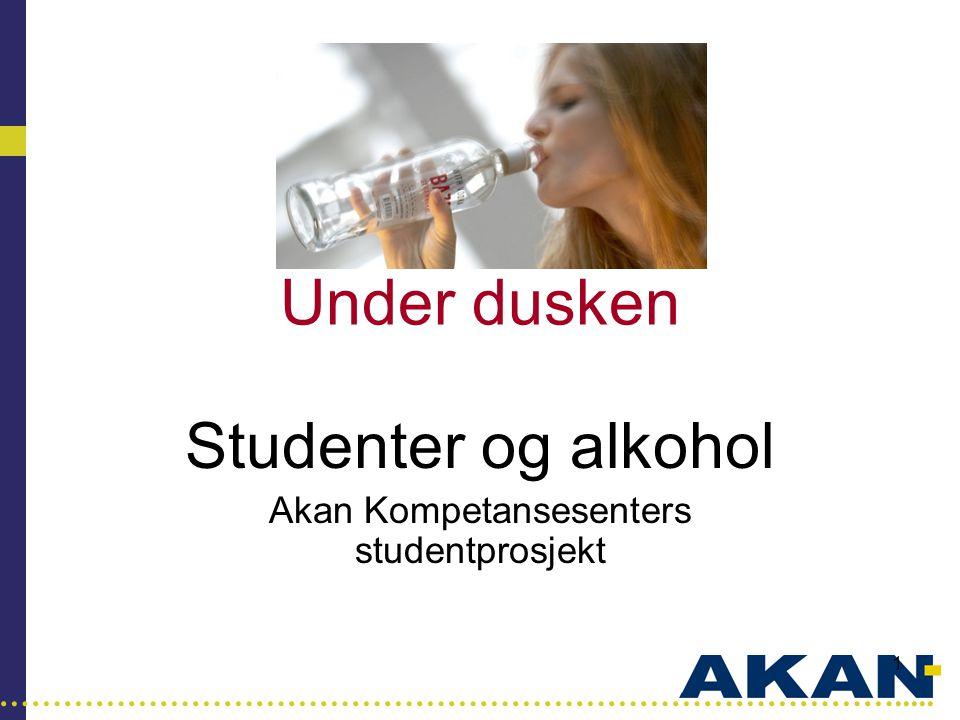 Studenter og alkohol Akan Kompetansesenters studentprosjekt
