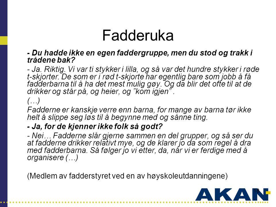 Fadderuka - Du hadde ikke en egen faddergruppe, men du stod og trakk i trådene bak