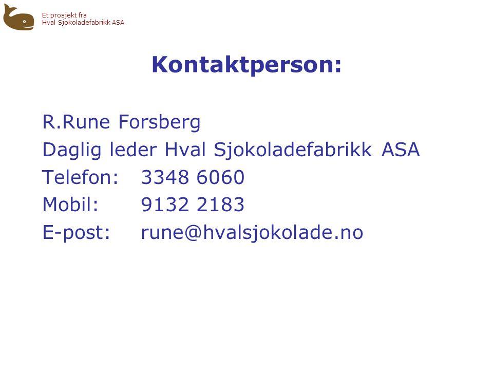 Kontaktperson: R.Rune Forsberg Daglig leder Hval Sjokoladefabrikk ASA