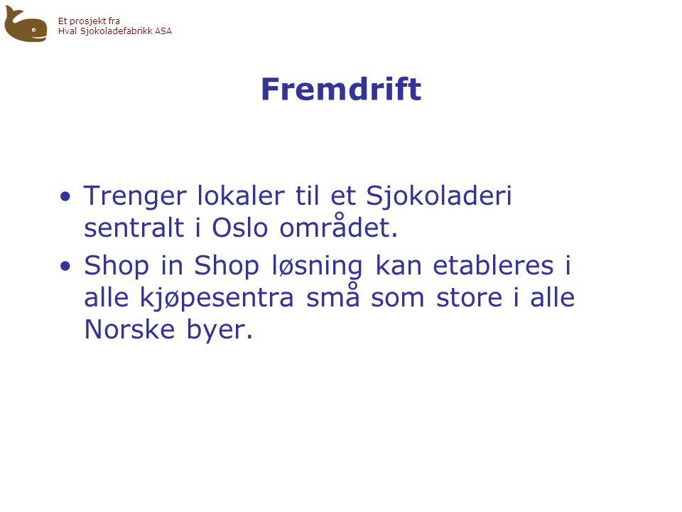 Fremdrift Trenger lokaler til et Sjokoladeri sentralt i Oslo området.