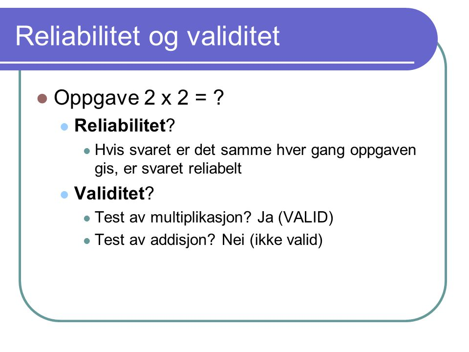 Reliabilitet og validitet
