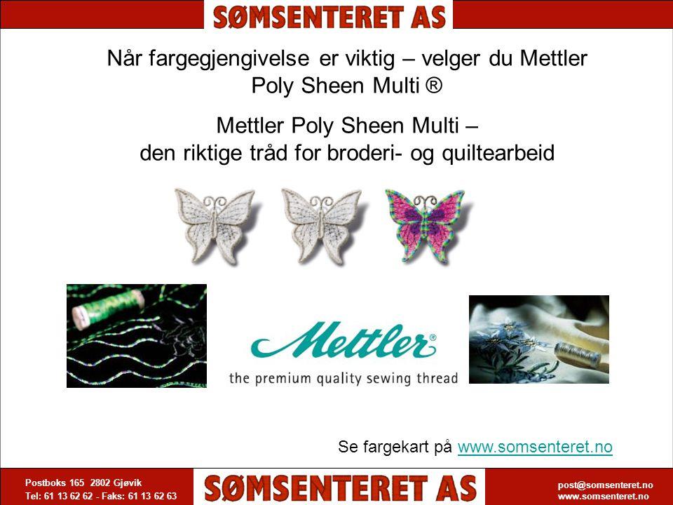Når fargegjengivelse er viktig – velger du Mettler Poly Sheen Multi ®