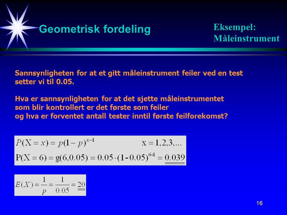 Geometrisk fordeling Eksempel: Måleinstrument