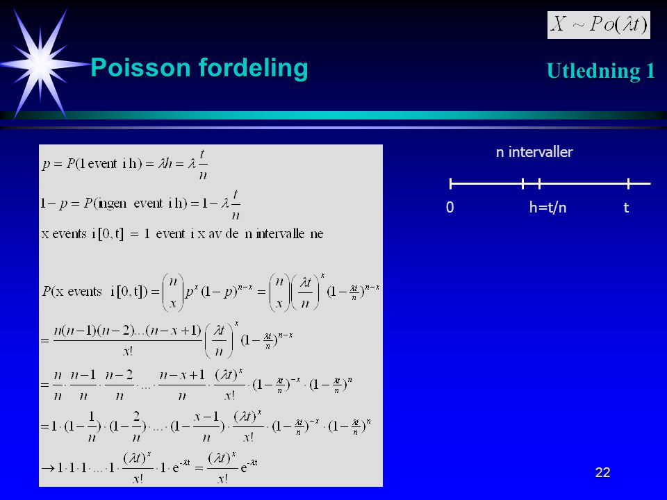 Poisson fordeling Utledning 1 n intervaller h=t/n t