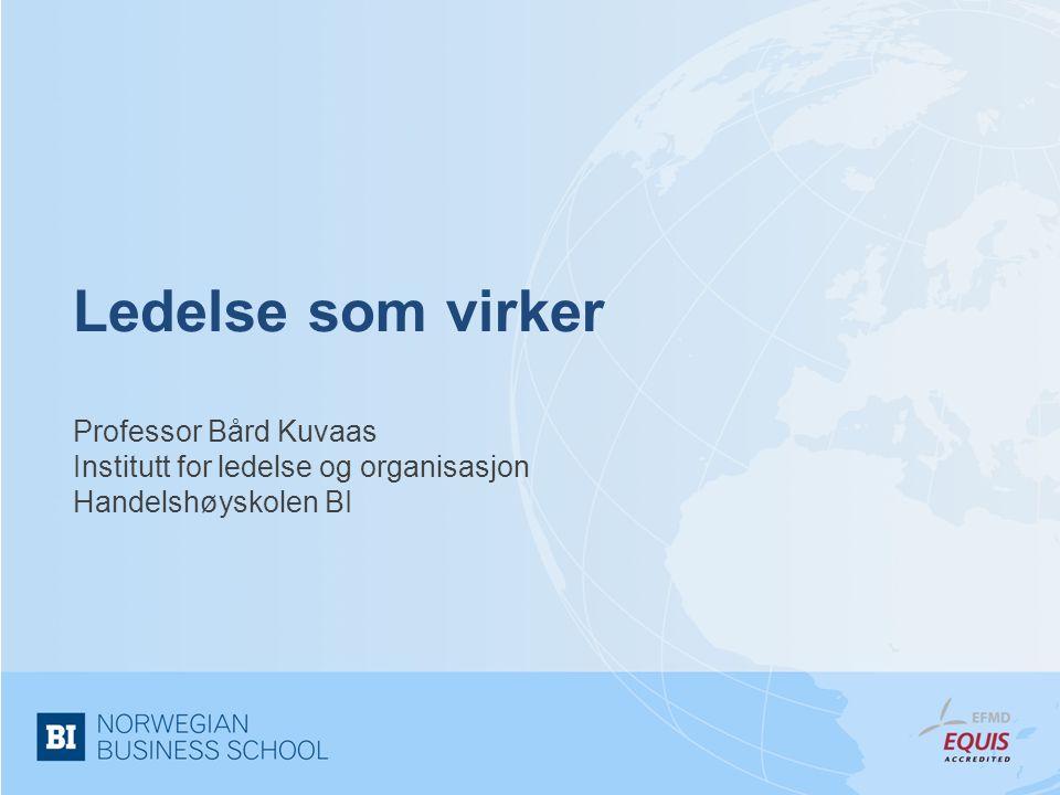 Ledelse som virker Professor Bård Kuvaas