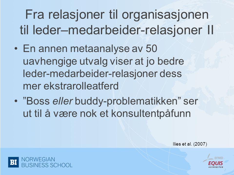 Fra relasjoner til organisasjonen til leder–medarbeider-relasjoner II