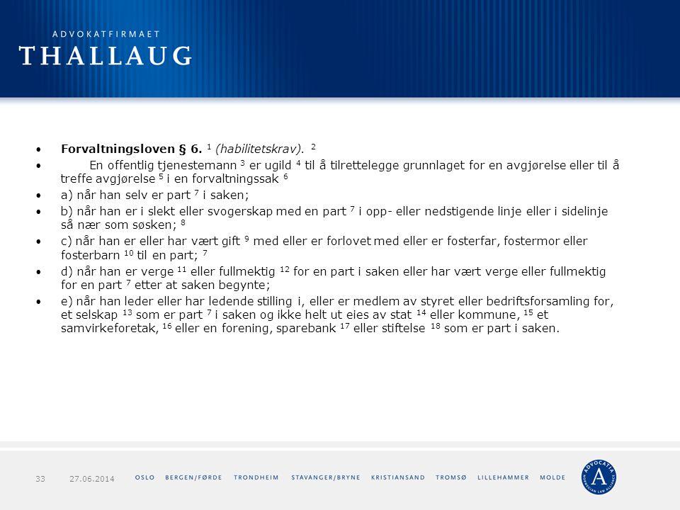 Forvaltningsloven § 6. 1 (habilitetskrav). 2