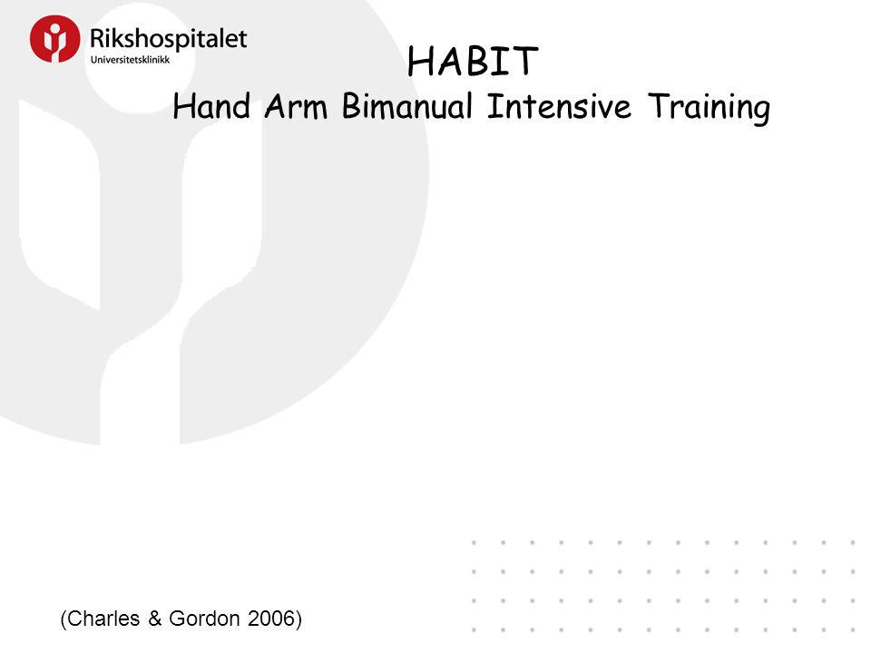 HABIT Hand Arm Bimanual Intensive Training