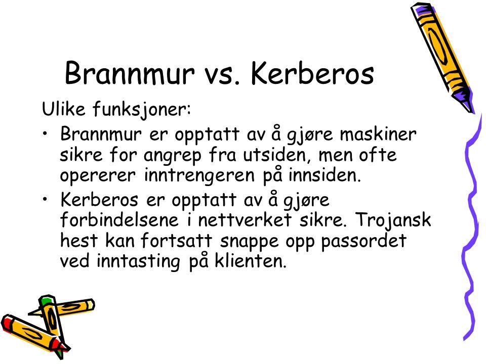 Brannmur vs. Kerberos Ulike funksjoner: