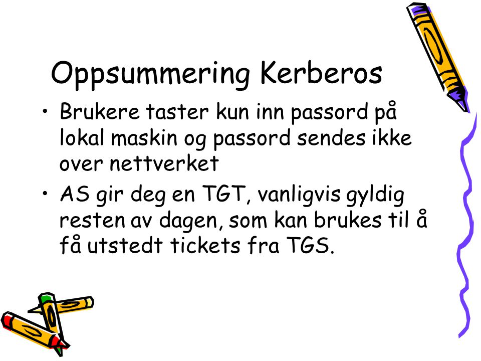 Oppsummering Kerberos