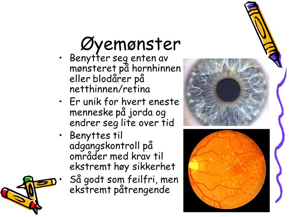Øyemønster Benytter seg enten av mønsteret på hornhinnen eller blodårer på netthinnen/retina.