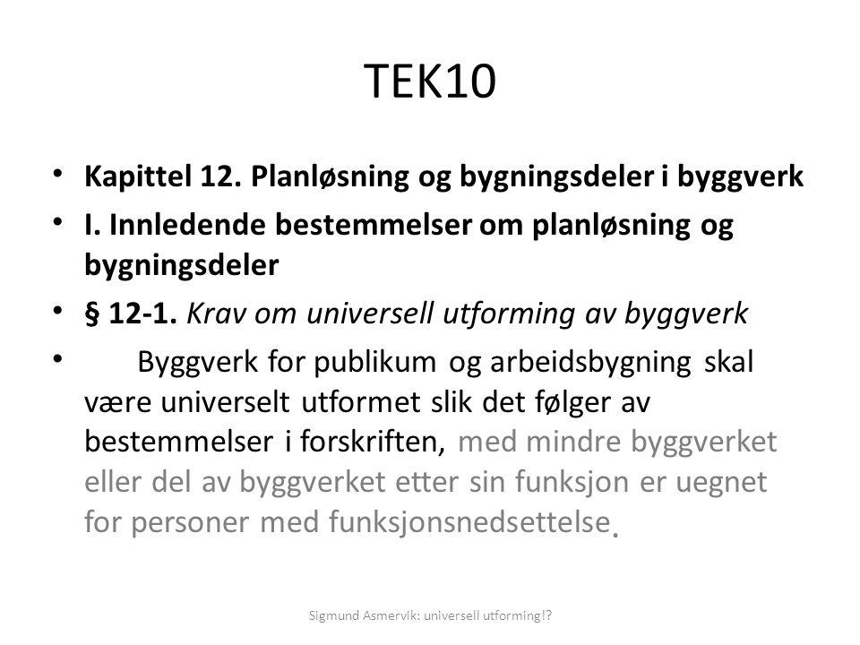 Sigmund Asmervik: universell utforming!