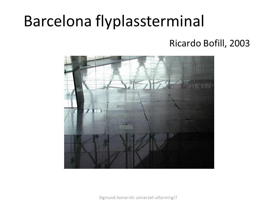 Barcelona flyplassterminal Ricardo Bofill, 2003