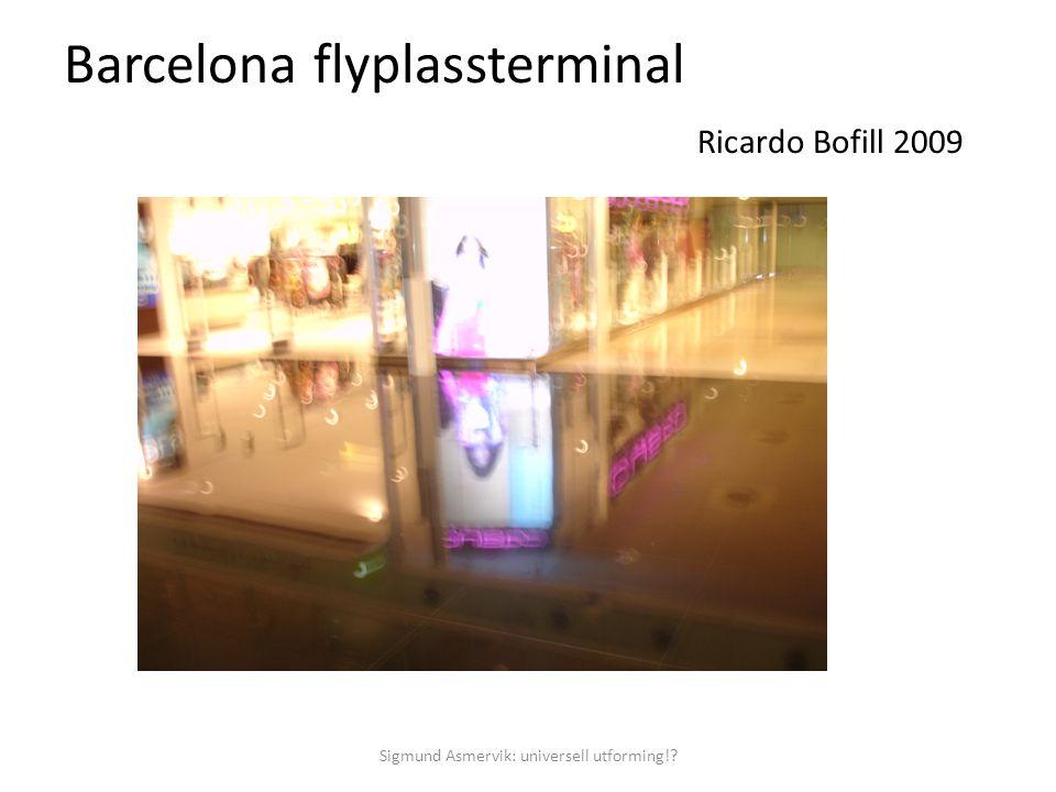 Barcelona flyplassterminal Ricardo Bofill 2009