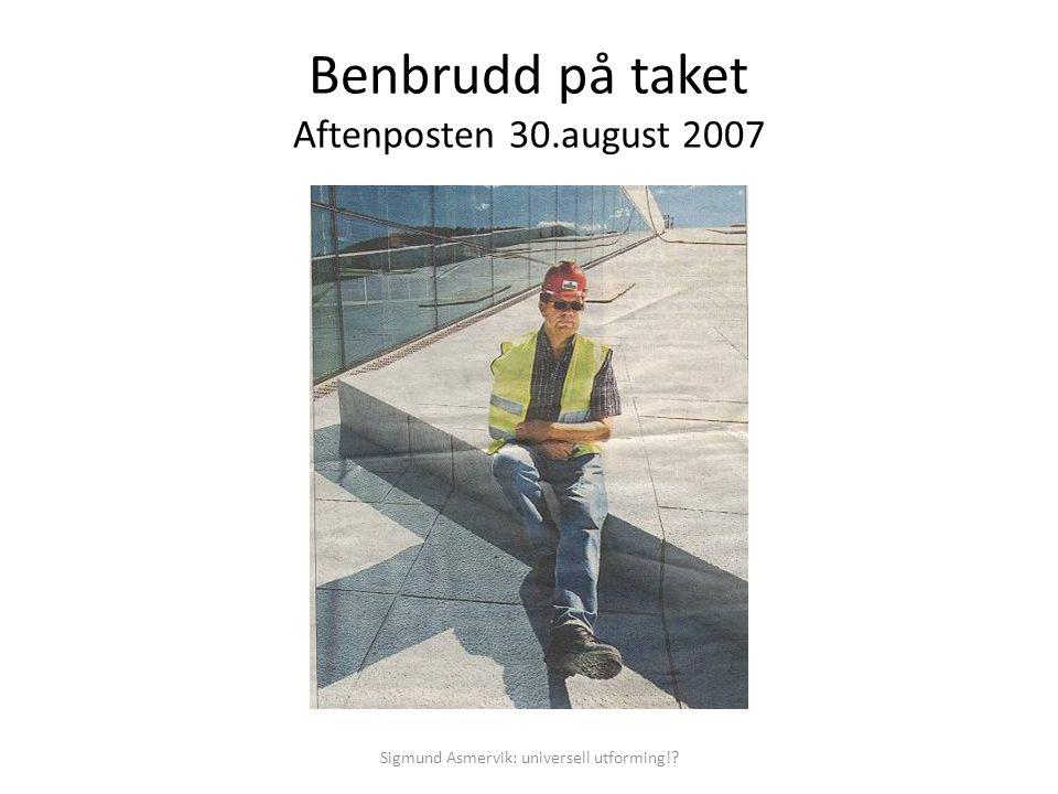Benbrudd på taket Aftenposten 30.august 2007