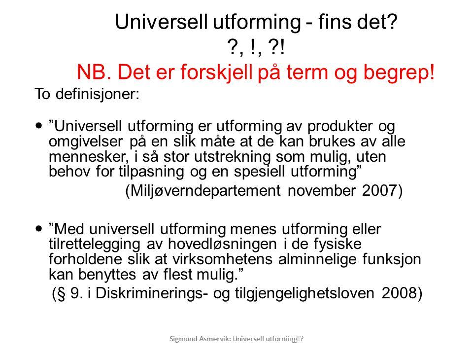 Universell utforming - fins det. ,. ,. NB