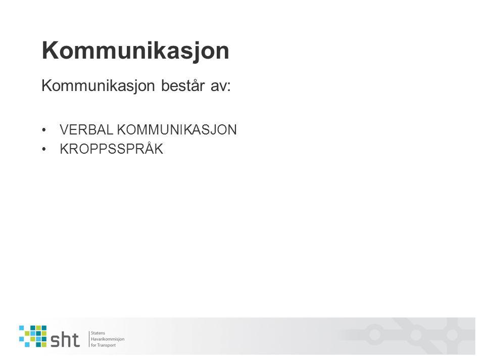 Kommunikasjon Kommunikasjon består av: VERBAL KOMMUNIKASJON