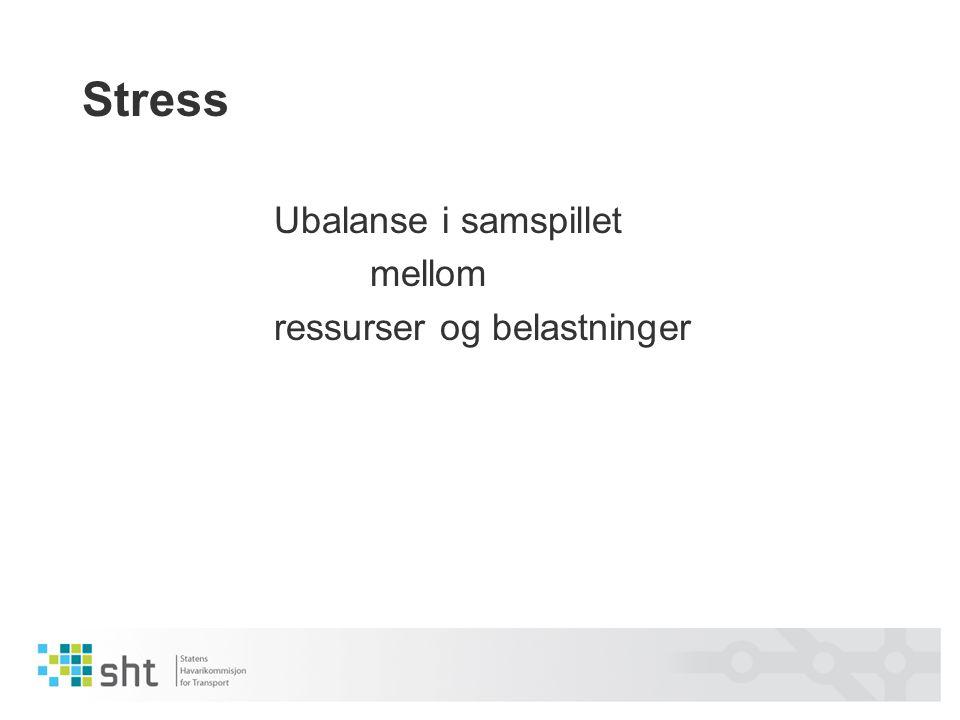 Stress mellom ressurser og belastninger Ubalanse i samspillet