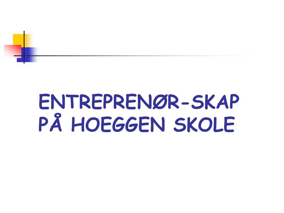 ENTREPRENØR-SKAP PÅ HOEGGEN SKOLE