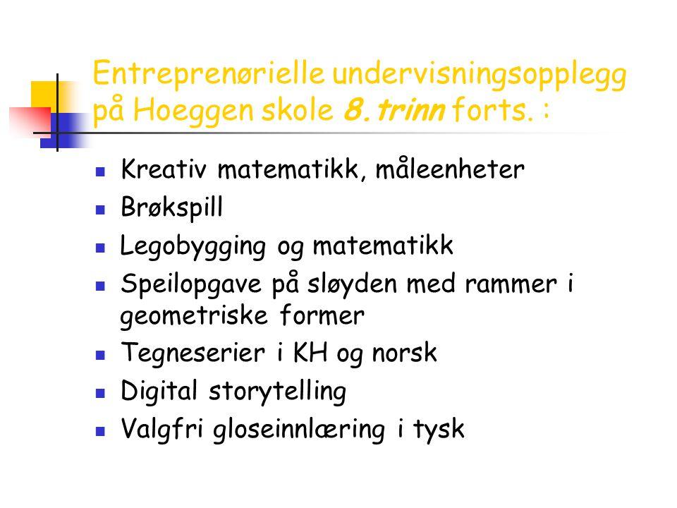Entreprenørielle undervisningsopplegg på Hoeggen skole 8. trinn forts