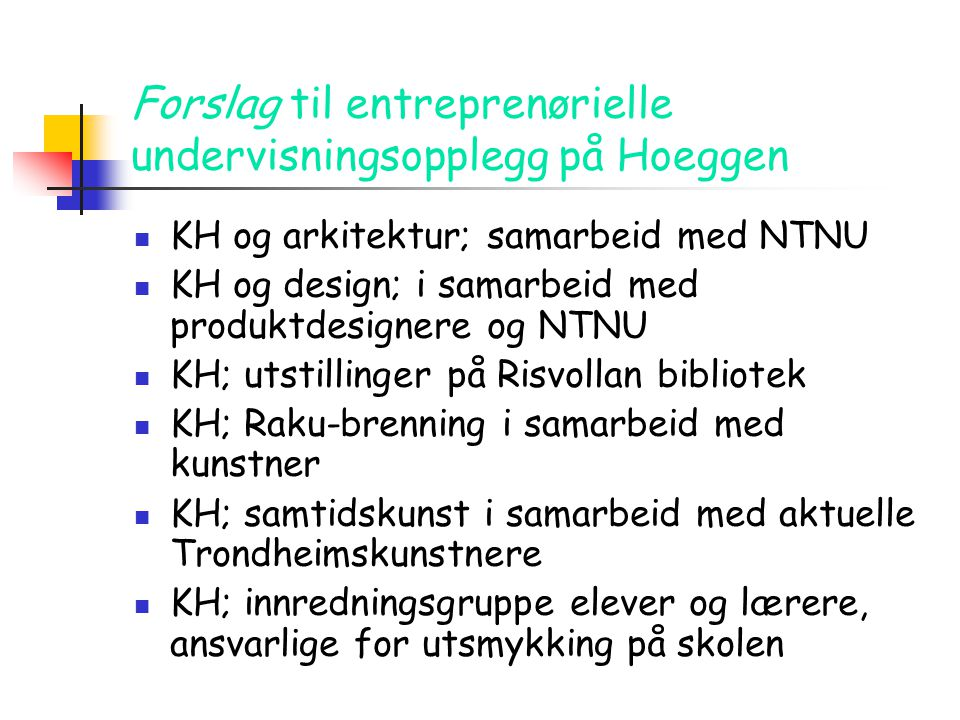 Forslag til entreprenørielle undervisningsopplegg på Hoeggen